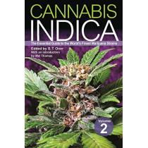 Cannabis Indica: Volume 2: The Essential Guide to the World's Finest Marijuana Strains by S.T. Oner, 9781937866013