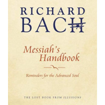 Messiah'S Handbook: Reminders for the Advanced Soul  the Lost Book from Illusions by Richard Bach, 9781937907648