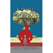Final Events and the Secret Government Group on Demonic UFOs and the Afterlife by Nick Redfern, 9781938398117