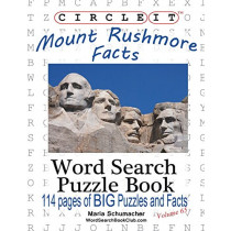 Circle It, Mount Rushmore Facts, Word Search, Puzzle Book by Lowry Global Media LLC, 9781938625855