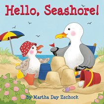 Hello, Seashore! by Martha Day Zschock, 9781938700538