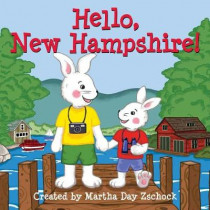 Hello, New Hampshire! by Martha Day Zschock, 9781938700590