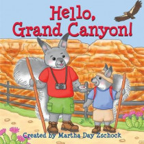 Hello, Grand Canyon! by Martha Day Zschock, 9781938700644