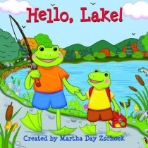Hello, Lake! by Martha Day Zschock, 9781938700699