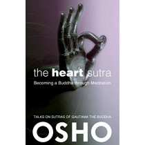 The Heart Sutra: Becoming a Buddha through Meditation by Osho, 9781938755903