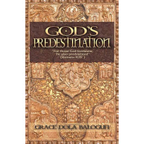God's Predestination by Grace Dola Balogun, 9781939415622