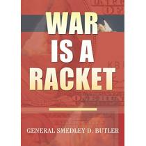 War Is A Racket: Original Edition by Smedley D Butler, 9781939438584