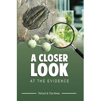 A Closer Look At The Evidence by Richard and Tina Kleiss, 9781939456311