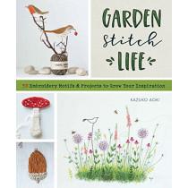 Garden Stitch Life: 50 Embroidery Motifs & Projects to Grow Your Inspiration by Kazuko Aoki, 9781940552378