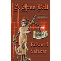 A Free Kill by Edward Salazar, 9781940707440