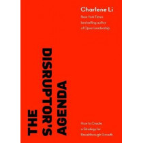 The Disruption Mindset: Why Some Organizations Transform While Others Fail by Charlene Li, 9781940858708