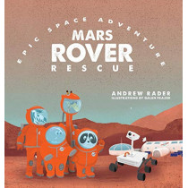 Mars Rover Rescue by Andrew Rader, 9781941434697