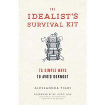 The Idealist's Survival Kit by Alessandra Pigni, 9781941529348