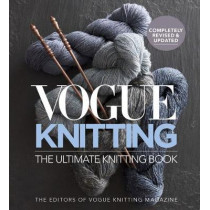 Vogue Knitting The Ultimate Knitting Book: Revised and Updated by Vogue Knitting Magazine, 9781942021698