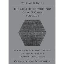 Collected Writings of W.D. Gann - Volume 5 by William D Gann, 9781942418092