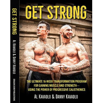 Get Strong: The Ultimate 16-Week Transformation Program For gaining Muscle And StrengthaUsing The Power Of Progressive Calisthenics by Al Kavadlo, 9781942812104