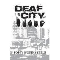 Deaf in a City of Music by Poppy O'Guin Steele, 9781942905356