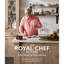 The Royal Chef at Home: Easy Seasonal Entertaining by Darren McGrady, 9781942945529