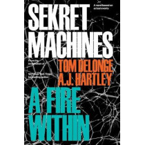 Sekret Machines Book 2: A Fire Within by Tom DeLonge, 9781943272341