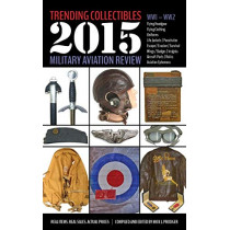 Trending Collectibles: 2015 Military Aviation Review-WW1 WW2 by Mick J Prodger, 9781943492008