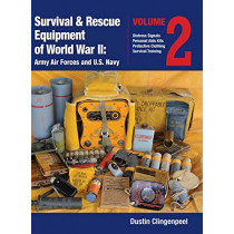 Survival & Rescue Equipment of World War II-Army Air Forces and U.S. Navy Vol.2 by Dustin Clingenpeel, 9781943492619