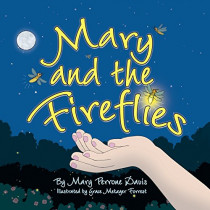 Mary and the Fireflies by Mary Perrone Davis, 9781943523511