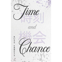 Time and Chance by Russ Ebbets, 9781943650774