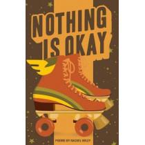 Nothing Is Okay by Rachel Wiley, 9781943735303