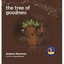 The Tree of Goodness by Andrew Sam Newman, 9781943750115