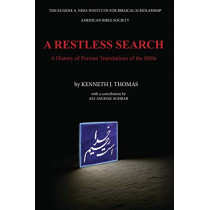 A Restless Search: A History of Persian Translations of the Bible by Kenneth J Thomas, 9781944092009