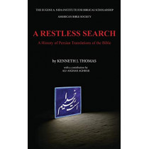 A Restless Search: A History of Persian Translations of the Bible by Kenneth J Thomas, 9781944092023