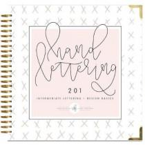 Hand Lettering 201: Intermediate Lettering and Design Basics by ChalkfullofloveE, 9781944515546