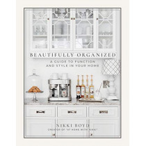 Beautifully Organized: A Guide to Function and Style in Your Home by Nikki Boyd, 9781944515683
