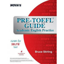 Pre-TOEFL Guide: Academic English Practice by Bruce Stirling, 9781944595142