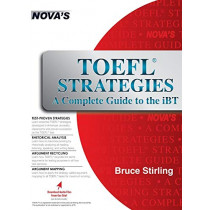 TOEFL Strategies: A Complete Guide to the Ibt by Bruce Stirling, 9781944595265