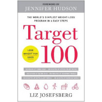 Target 100: The World's Simplest Weight-Loss Program in 6 Easy Steps by Liz Josefsberg, 9781944648664