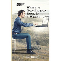 Write a Non-fiction Book in Four Weeks by Drew S Becker, 9781944662066