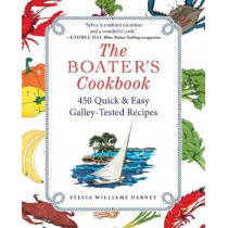 The Boater's Cookbook: 450 Quick & Easy Galley-Tested Recipes by Sylvia Williams Dabney, 9781944824280