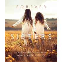 Forever Sisters: Cherished Memories and Simple Truths by KPT Publishing, 9781944833305