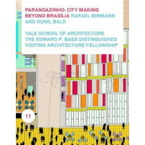Paranoazinho: City-Making Beyond Brasilia by Rafael and Ricardo Birmann, 9781945150630