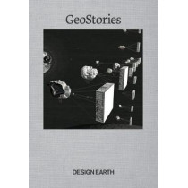 Geostories: Another Architecture for the Environment by Ghosh Rania, 9781945150791