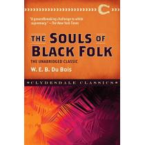 The Souls of Black Folk: The Unabridged Classic by W. E. B. Dubois, 9781945186639