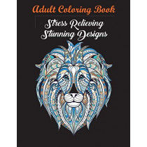 Adult Coloring Book: Stress Relieving Stunning Designs: 120 Unique Images (Stress Relieving Designs) by Coloring Books for Adults Relaxation, 9781945260049