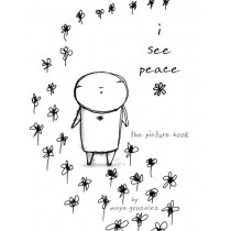 I See Peace: The Picture Book by Maya Gonzalez, 9781945289101