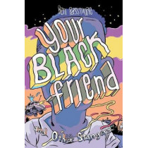 Your Black Friend and Other Strangers by Ben Passmore, 9781945509209