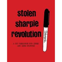 Stolen Sharpie Revolution: A DIY Zine Resource by Alex Wrekk, 9781945509483