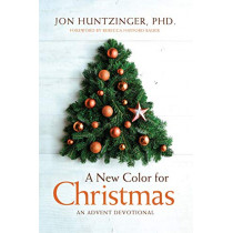 A New Color for Christmas: An Advent Devotional by Jon Huntzinger, 9781945529498