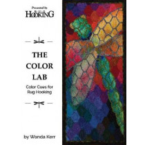 The Color Lab: Color Cues for Rug Hooking by Wanda Kerr, 9781945550270