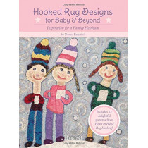 Hooked Rug Designs for Baby & Beyond: Inspiration for a Family Heirloom by Norma Batastini, 9781945550386