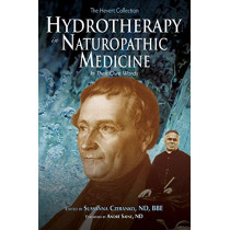 Hydrotherapy In Naturopathic Medicine: In Their Own Words by Nd Bbe Czeranko, 9781945785122